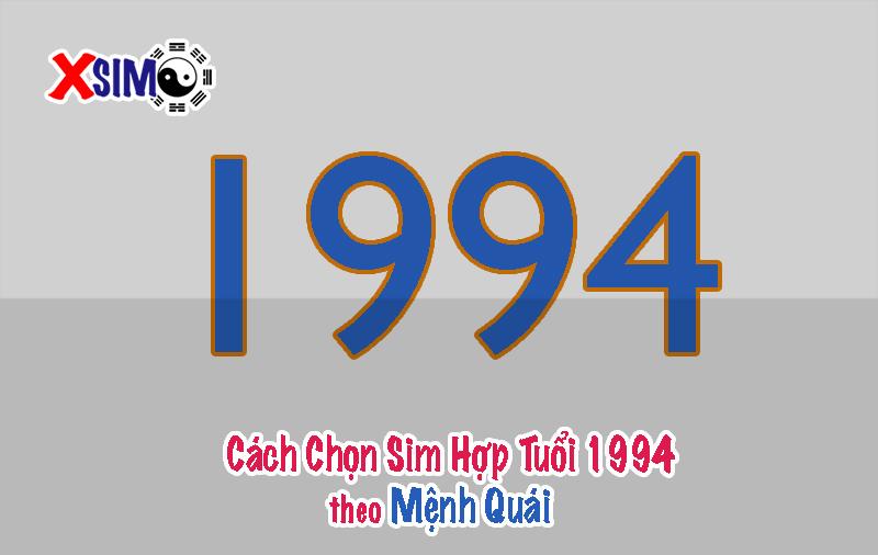 Cách chọn sim hợp tuổi 1994 theo mệnh Quái