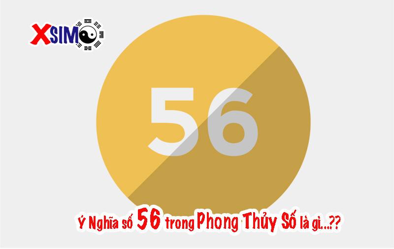 Số 56 có ý nghĩa gì, Ý nghĩa số 56 trong phong thủy