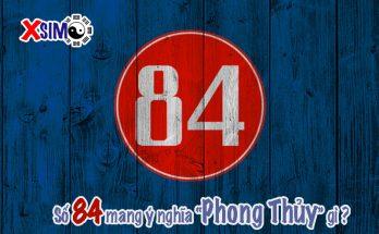 Số 84 có ý nghĩa gì trong phong thủy số