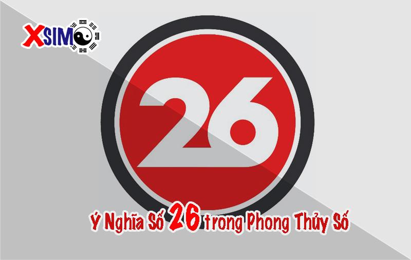 Ý Nghĩa Số 26 trong Phong Thủy Số